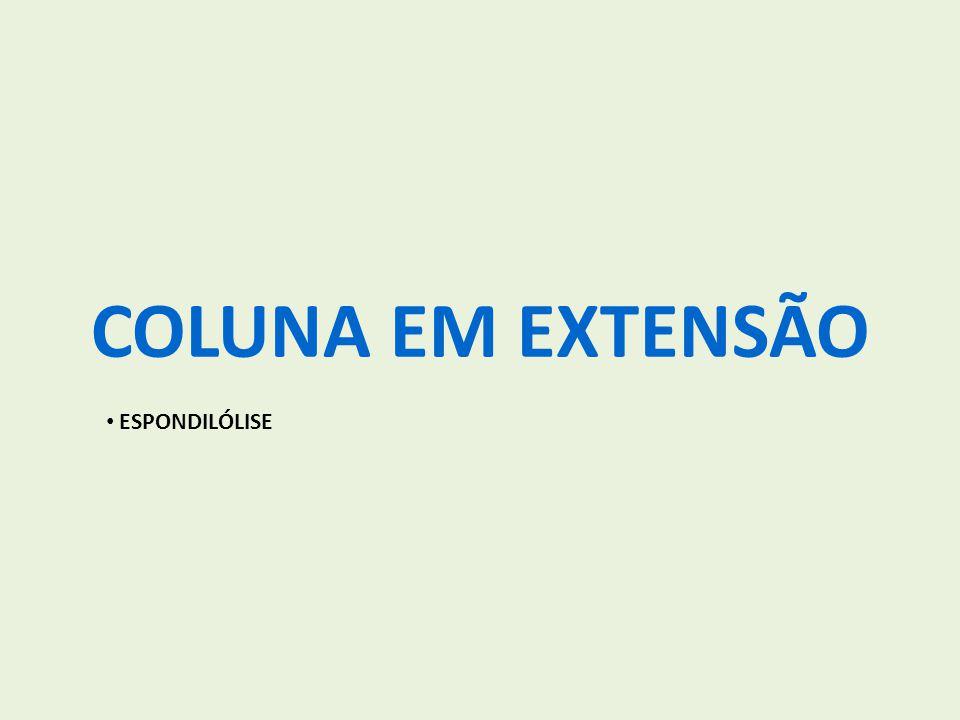 COLUNA EM EXTENSÃO ESPONDILÓLISE