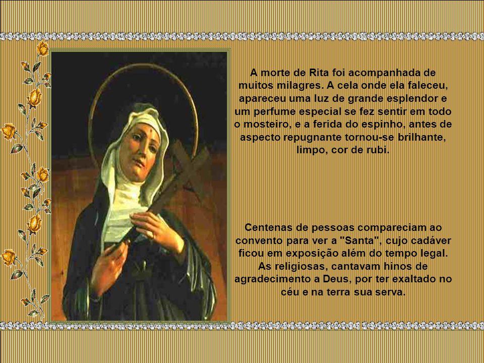 A morte de Rita foi acompanhada de muitos milagres