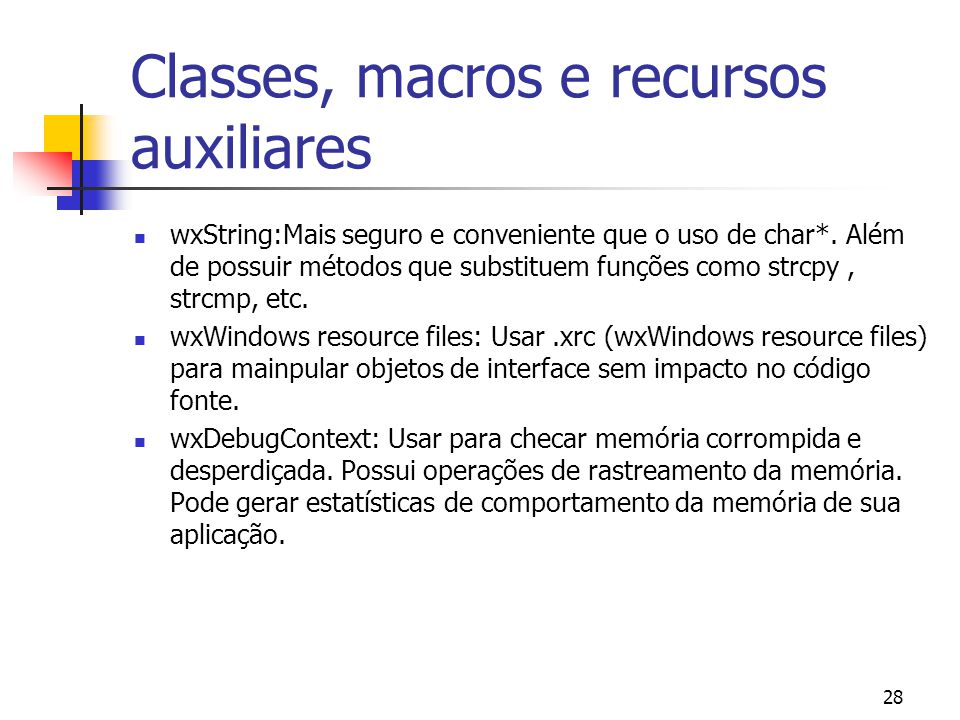 Classes, macros e recursos auxiliares