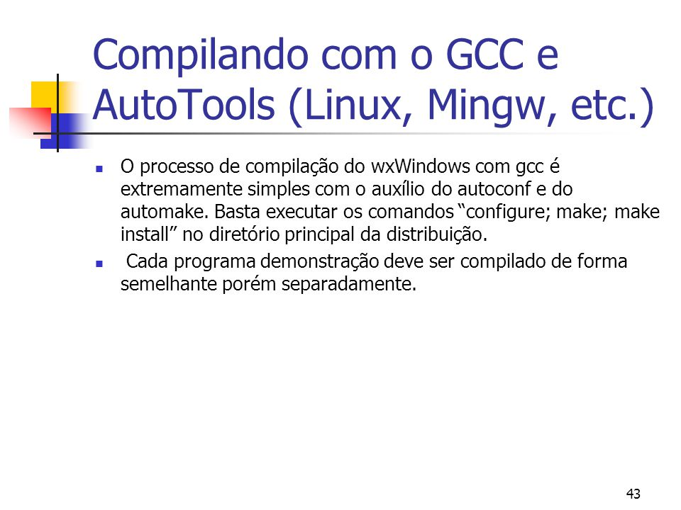Compilando com o GCC e AutoTools (Linux, Mingw, etc.)