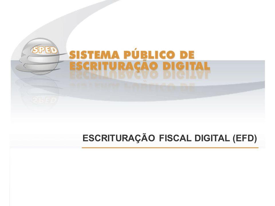 ESCRITURAÇÃO FISCAL DIGITAL (EFD)