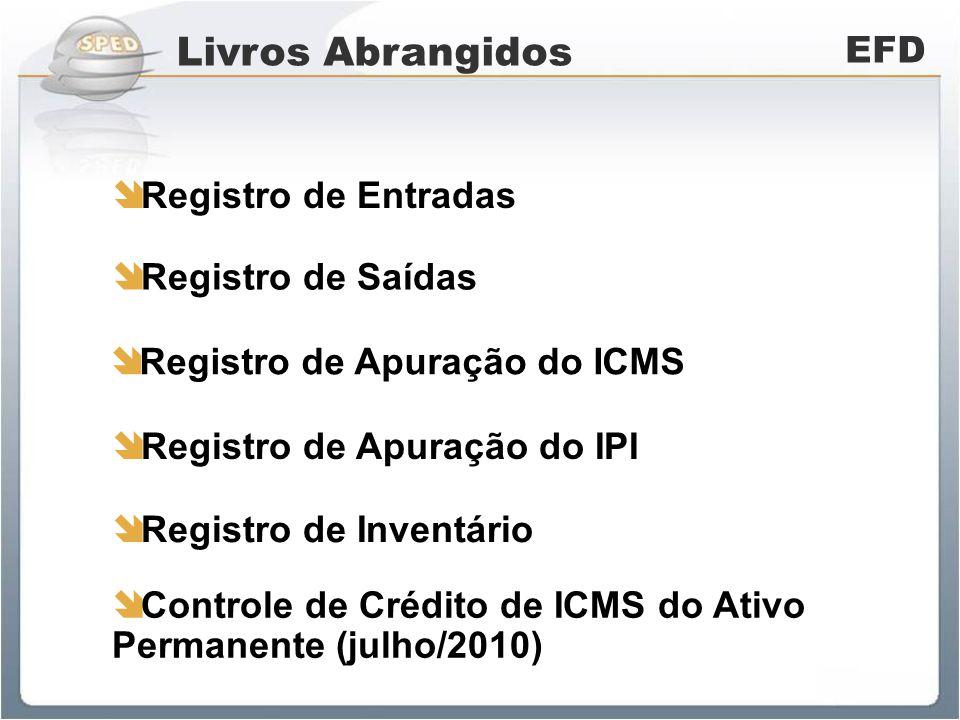 Livros Abrangidos EFD Registro de Entradas Registro de Saídas