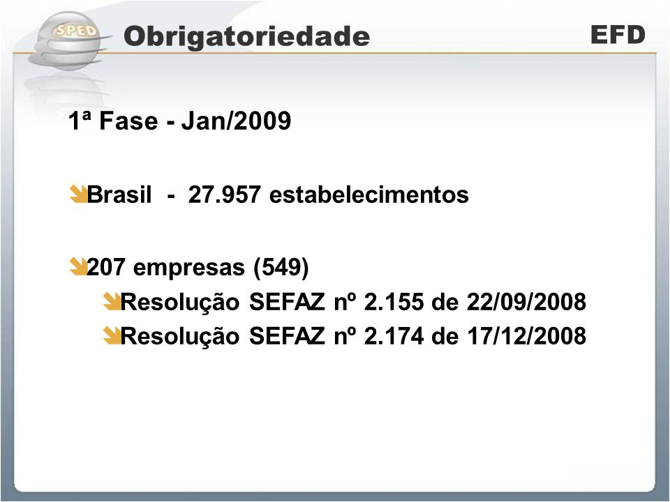 Obrigatoriedade EFD 1ª Fase - Jan/2009