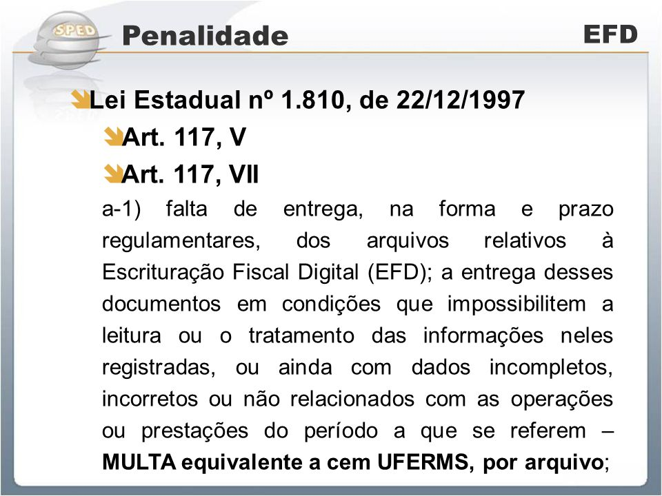 Penalidade EFD Lei Estadual nº 1.810, de 22/12/1997 Art. 117, V