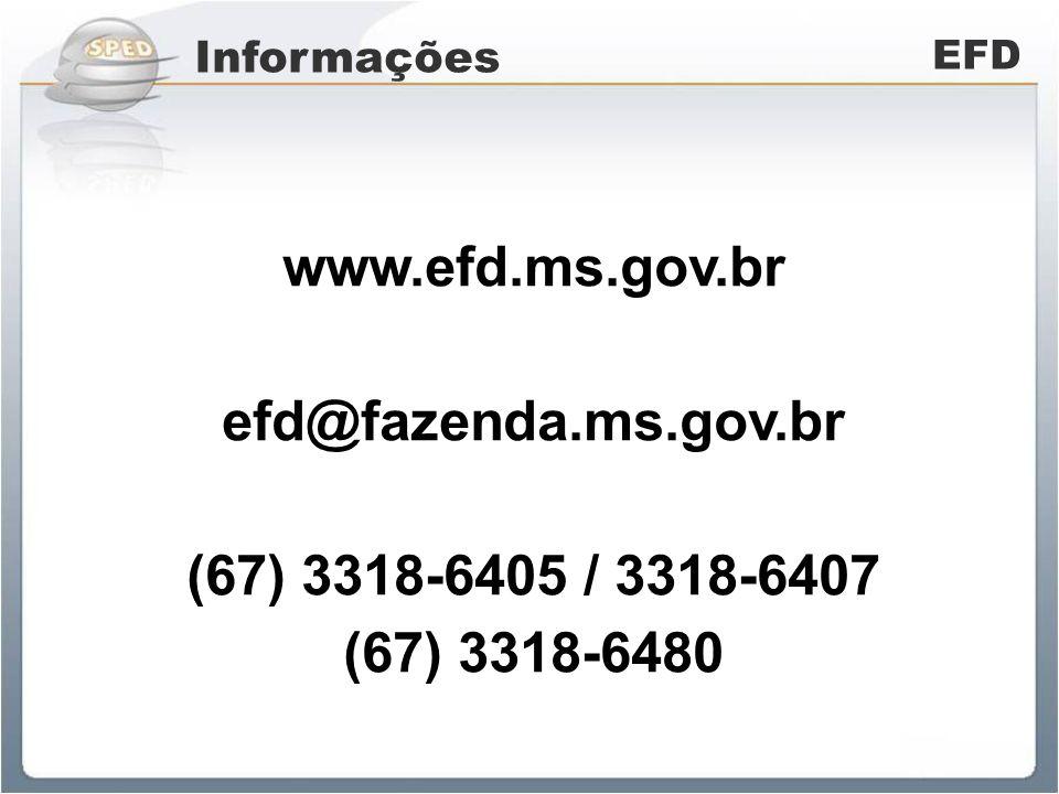 www.efd.ms.gov.br efd@fazenda.ms.gov.br (67) 3318-6405 / 3318-6407