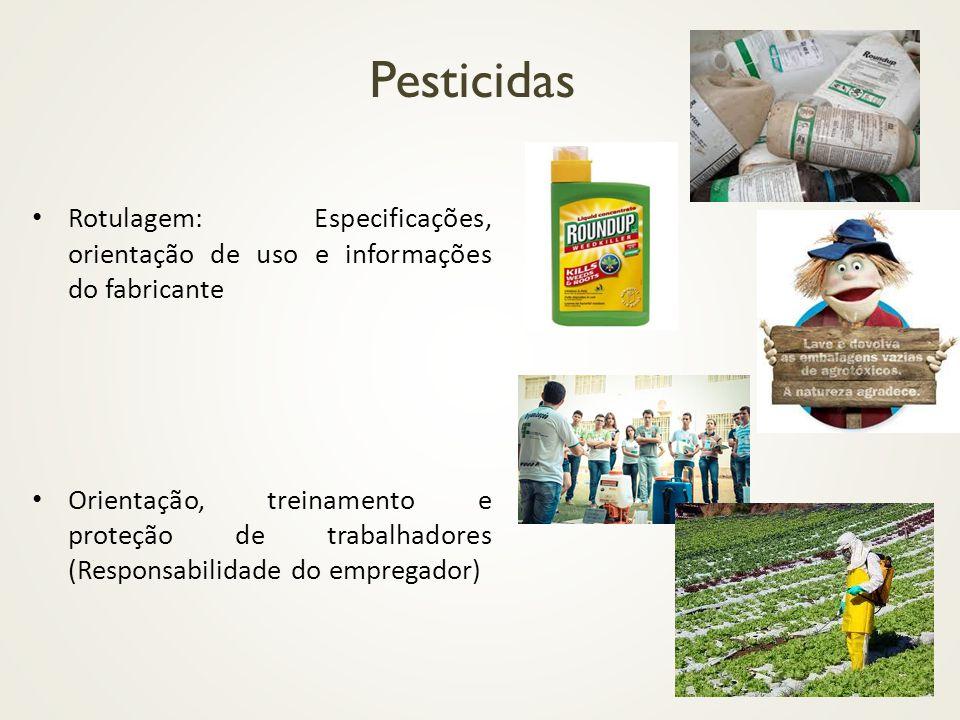 Pesticidas Rotulagem: Especificações, orientação de uso e informações do fabricante.