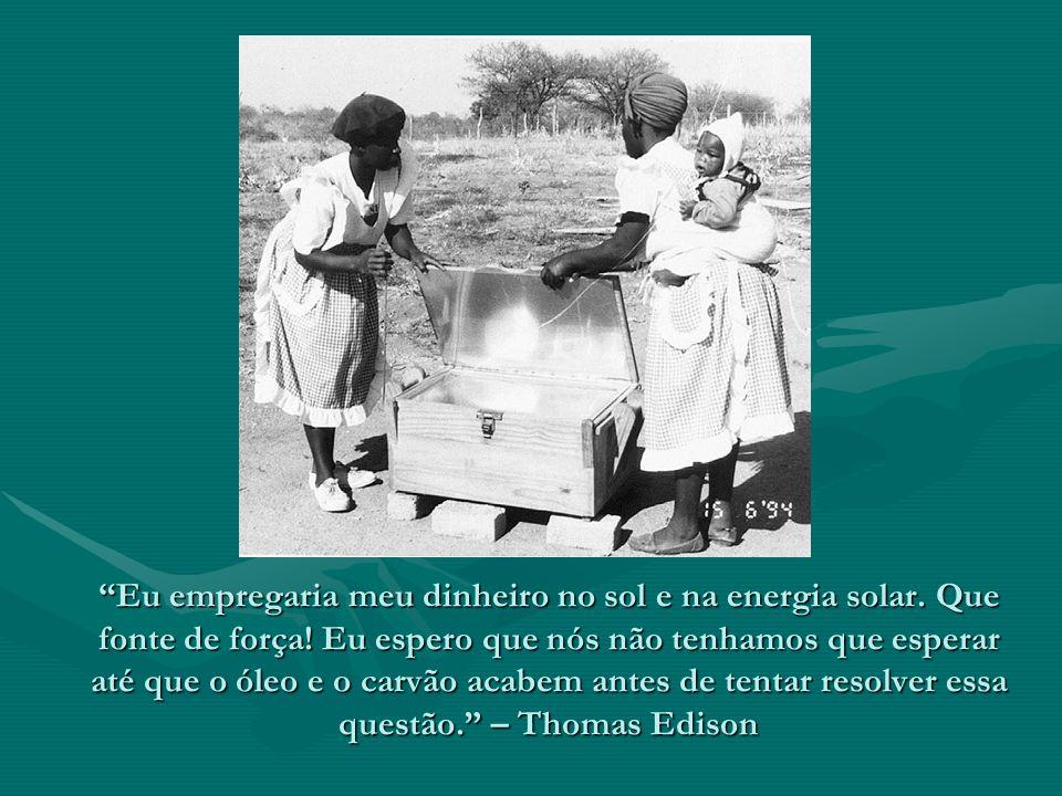 Eu empregaria meu dinheiro no sol e na energia solar