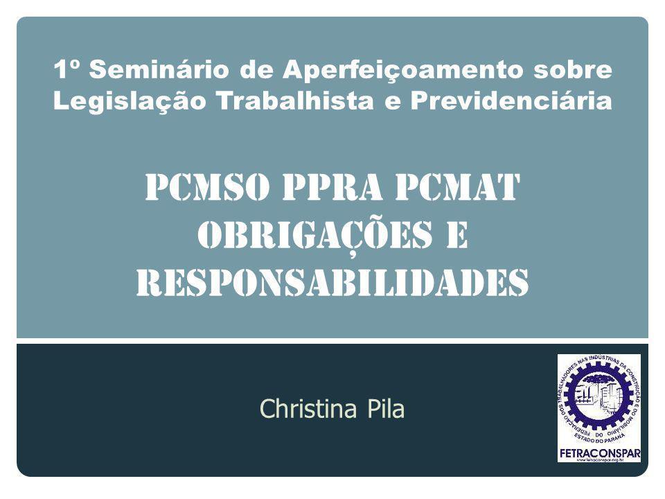 1º Seminário de Aperfeiçoamento sobre Legislação Trabalhista e Previdenciária PCMSO PPRA PCMAT OBRIGAÇÕES E RESPONSABILIDADES