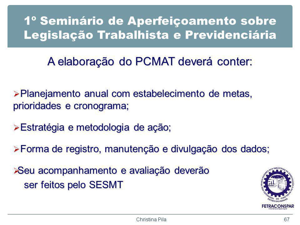 A elaboração do PCMAT deverá conter: