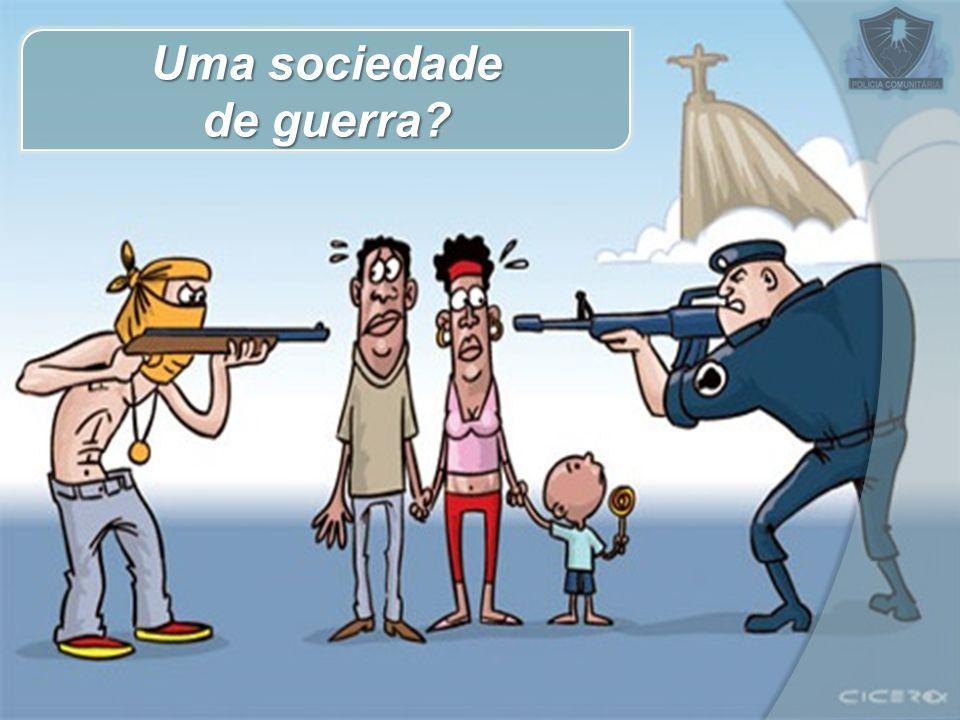 Uma sociedade de guerra