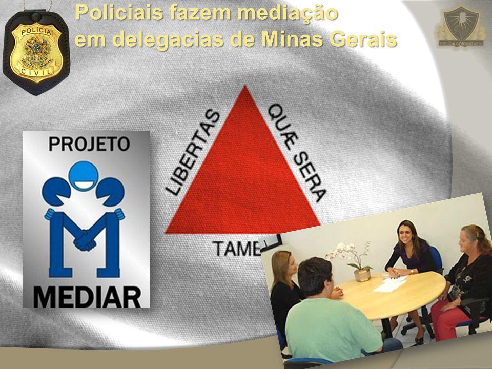 Policiais fazem mediação em delegacias de Minas Gerais