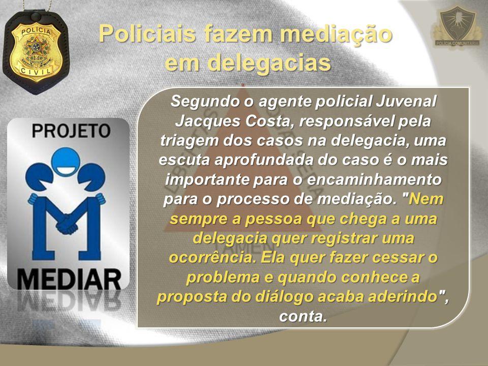 Policiais fazem mediação em delegacias
