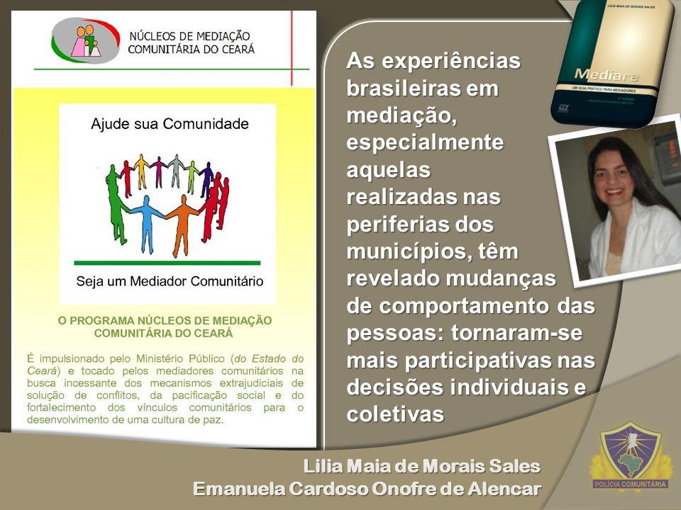 As experiências brasileiras em mediação, especialmente aquelas realizadas nas periferias dos municípios, têm revelado mudanças