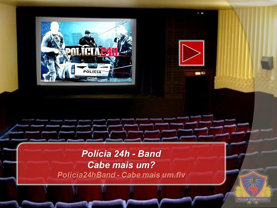 Polícia 24h - Band Cabe mais um Policia24hBand - Cabe mais um.flv