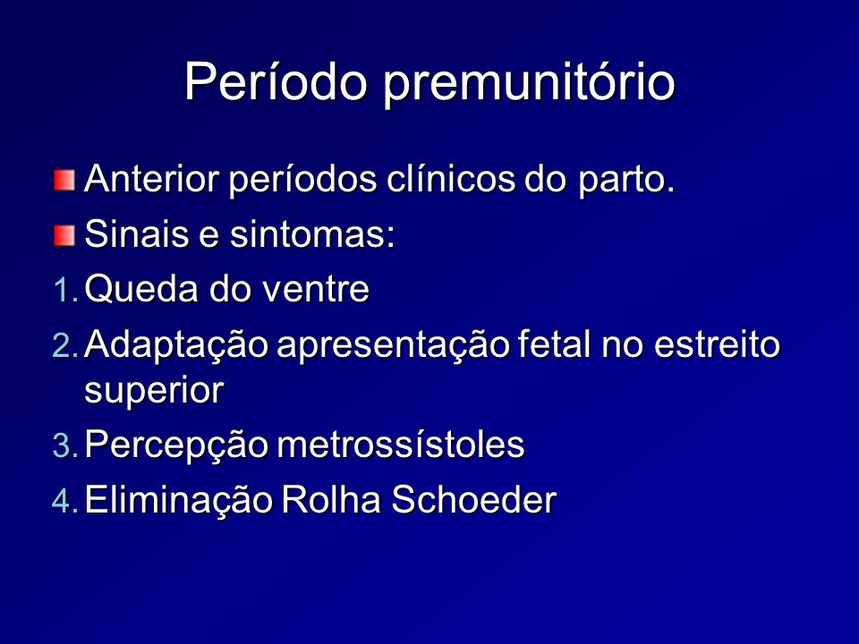 Período premunitório Anterior períodos clínicos do parto.