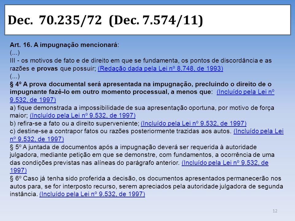 Dec. 70.235/72 (Dec. 7.574/11) Art. 16. A impugnação mencionará: (...)