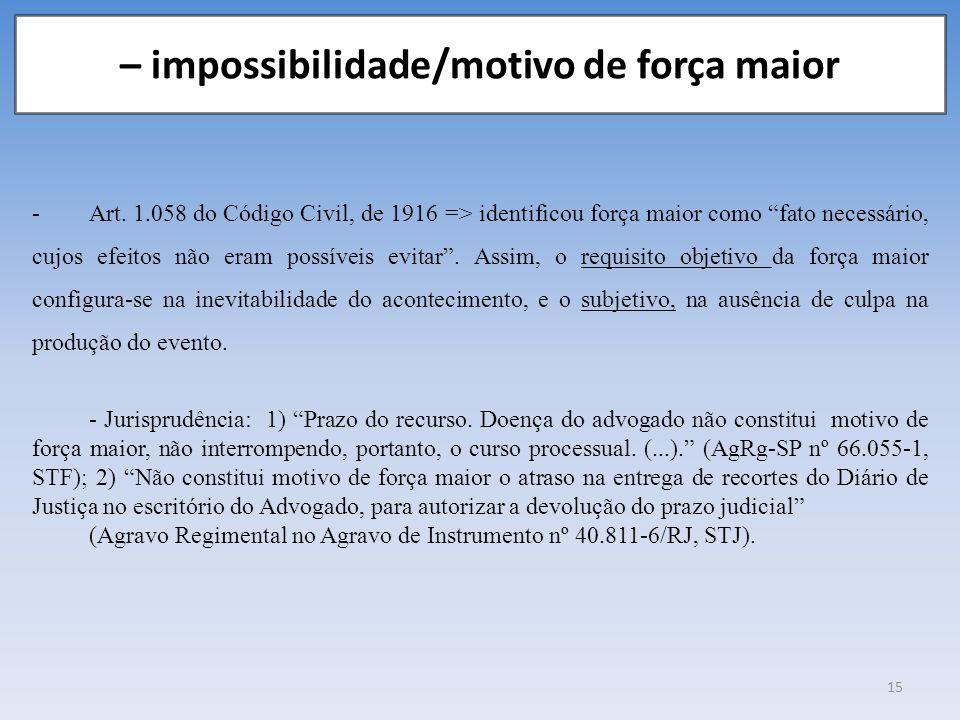 – impossibilidade/motivo de força maior