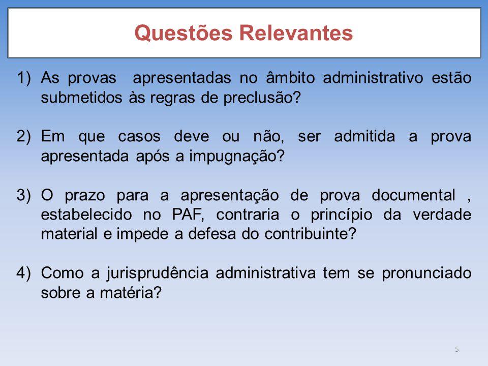 Questões Relevantes As provas apresentadas no âmbito administrativo estão submetidos às regras de preclusão