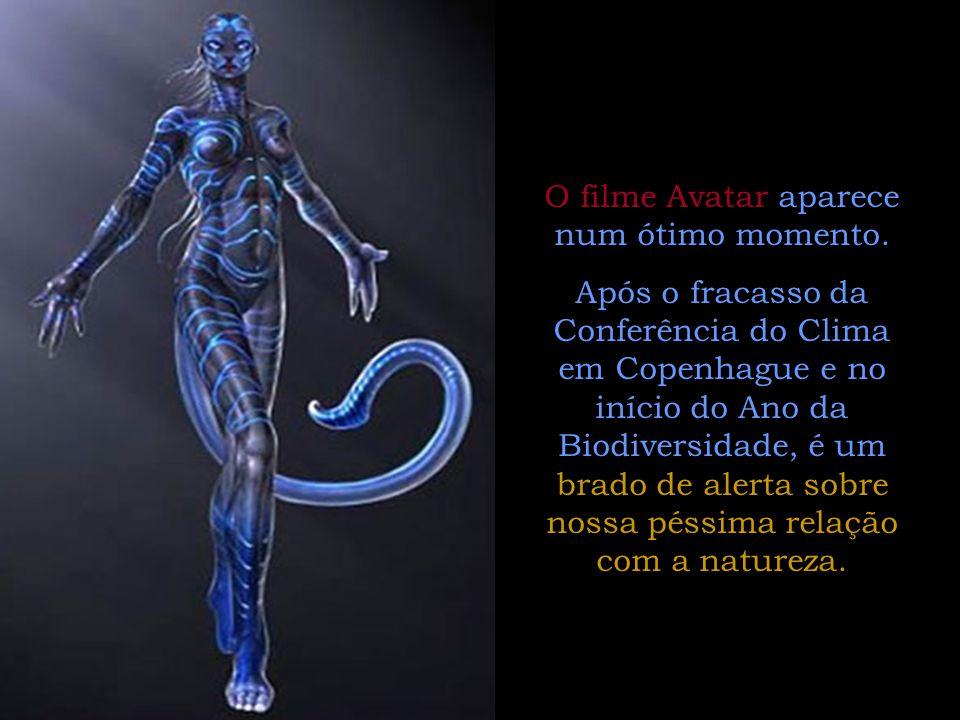 O filme Avatar aparece num ótimo momento.