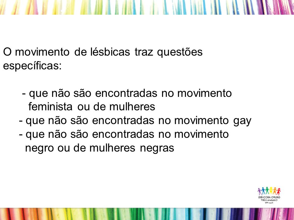 O movimento de lésbicas traz questões específicas: