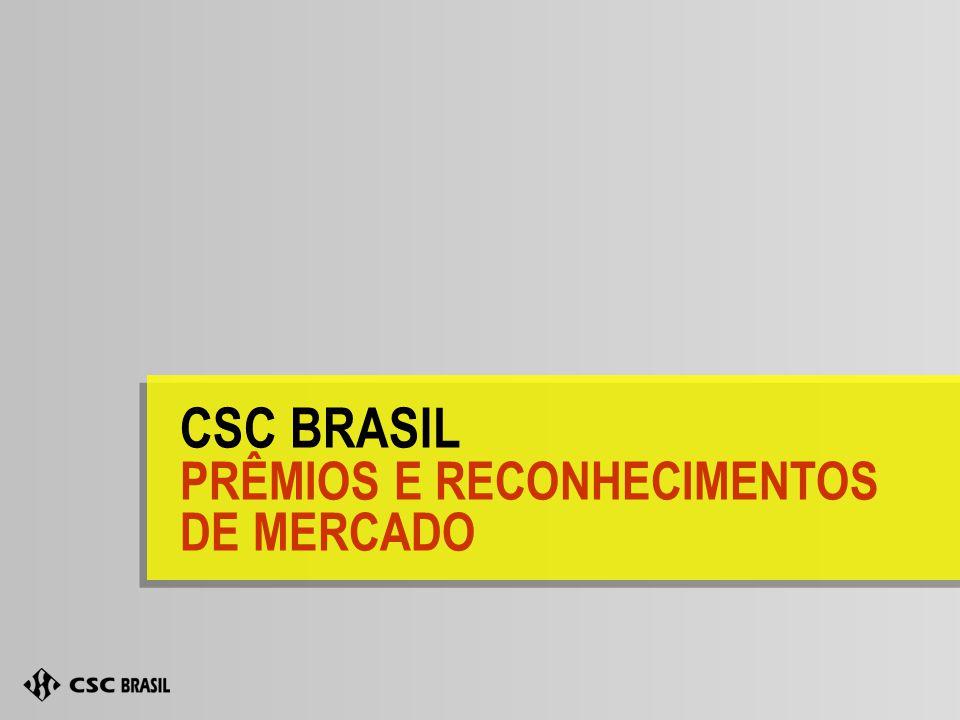 CSC BRASIL PRÊMIOS E RECONHECIMENTOS DE MERCADO