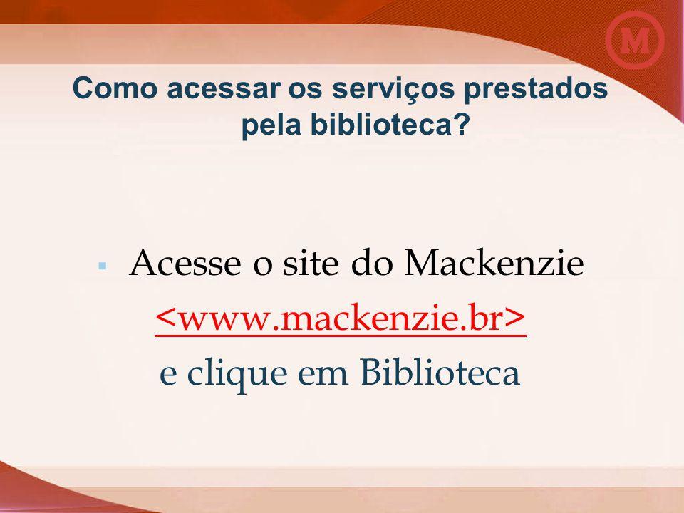 Como acessar os serviços prestados pela biblioteca