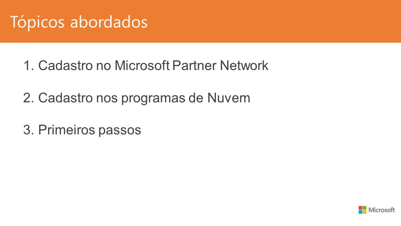 Tópicos abordados Cadastro no Microsoft Partner Network