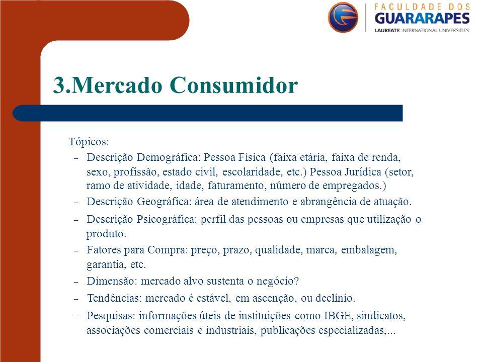 3.Mercado Consumidor Tópicos: – Descrição Demográfica: Pessoa Física (faixa etária, faixa de renda,
