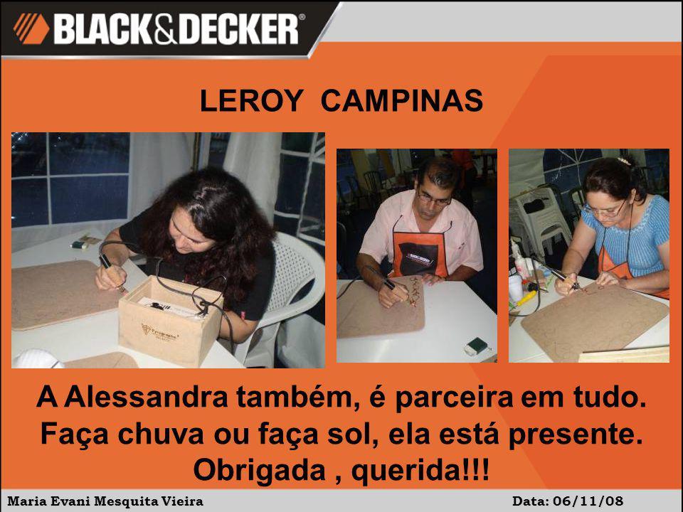LEROY CAMPINAS A Alessandra também, é parceira em tudo. Faça chuva ou faça sol, ela está presente. Obrigada , querida!!!
