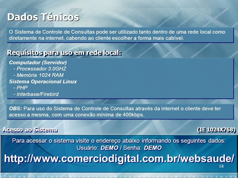 http://www.comerciodigital.com.br/websaude/ Dados Ténicos