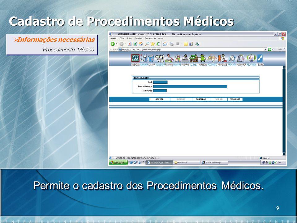 Permite o cadastro dos Procedimentos Médicos.