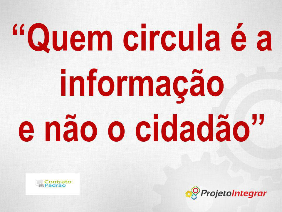 Quem circula é a informação e não o cidadão