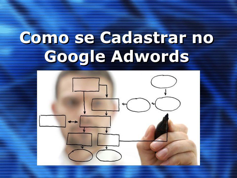 Como se Cadastrar no Google Adwords