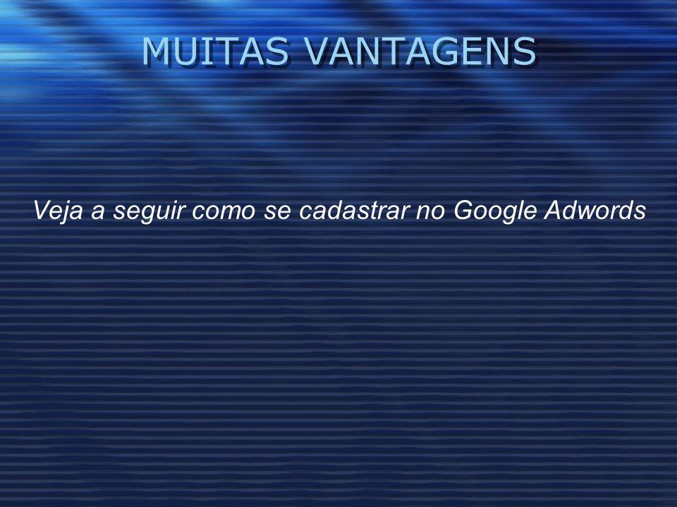 Veja a seguir como se cadastrar no Google Adwords