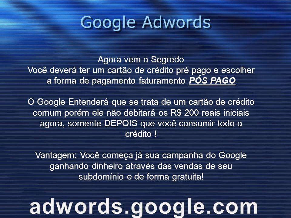 adwords.google.com Google Adwords Agora vem o Segredo