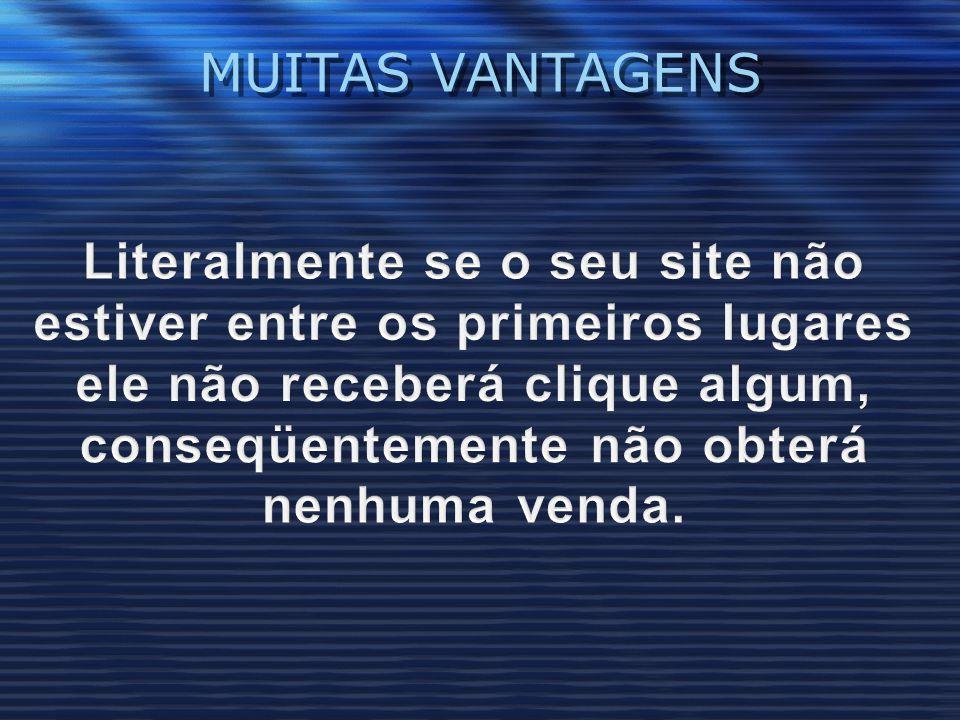 MUITAS VANTAGENS