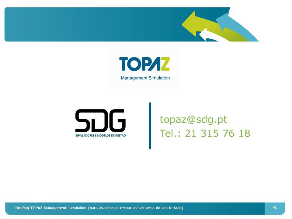topaz@sdg.pt Tel.: 21 315 76 18.