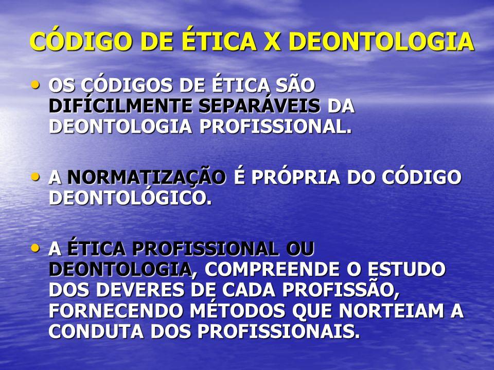 CÓDIGO DE ÉTICA X DEONTOLOGIA