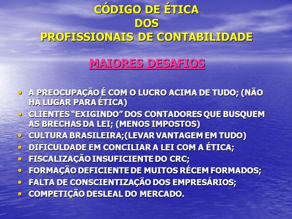 CÓDIGO DE ÉTICA DOS PROFISSIONAIS DE CONTABILIDADE