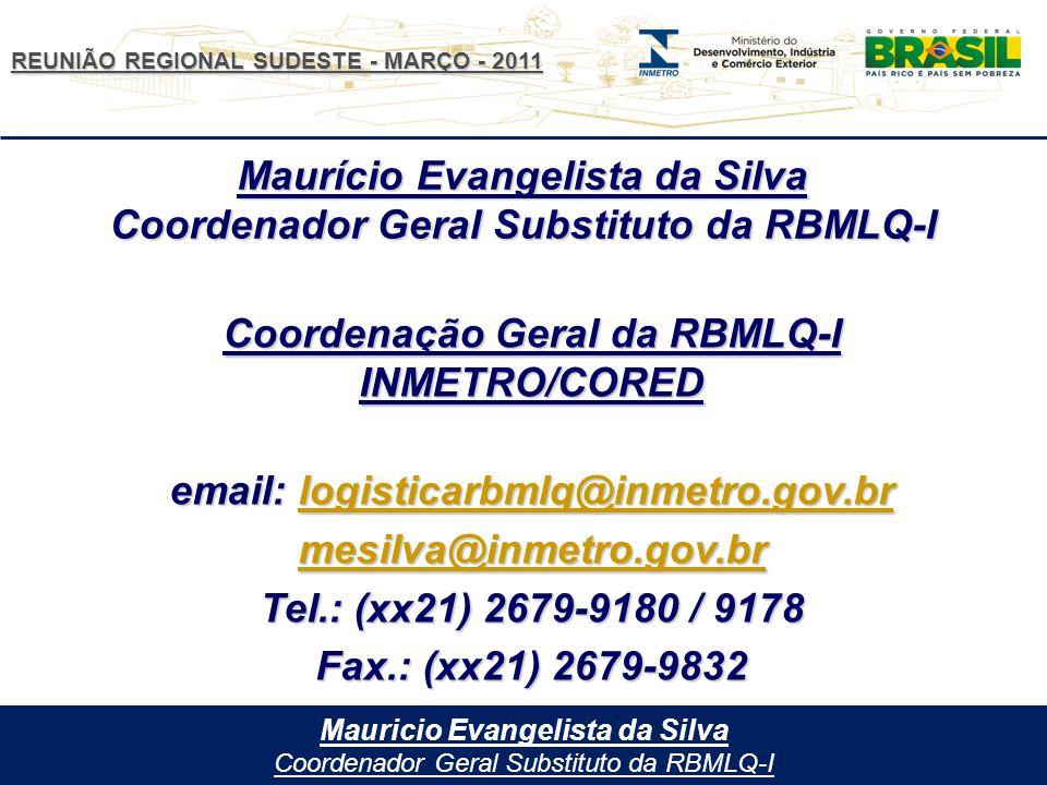 Maurício Evangelista da Silva Coordenador Geral Substituto da RBMLQ-I