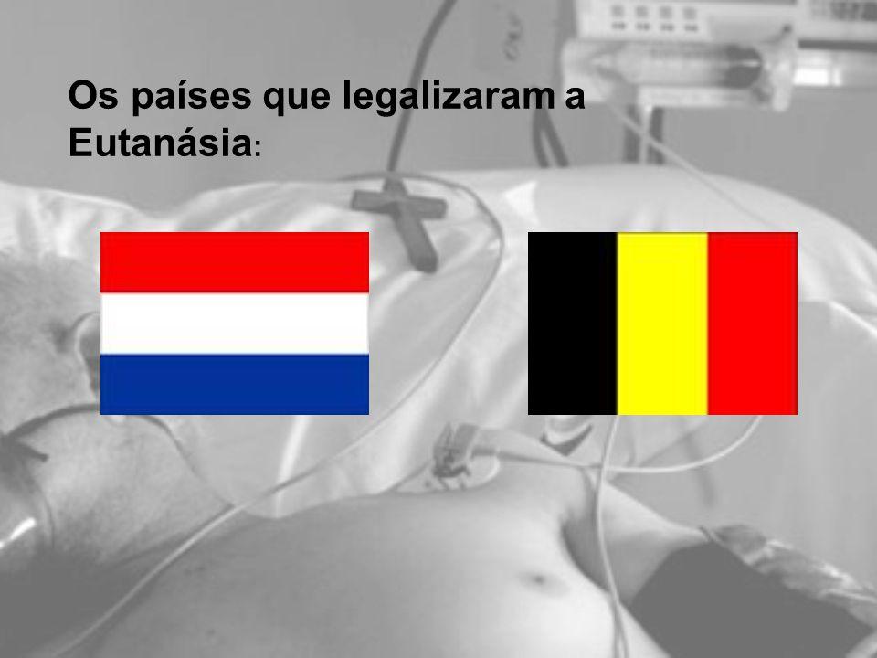 Os países que legalizaram a Eutanásia:
