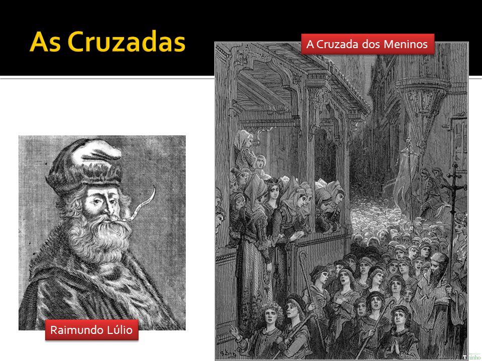 As Cruzadas A Cruzada dos Meninos Raimundo Lúlio