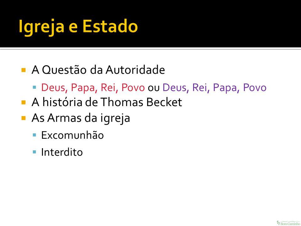 Igreja e Estado A Questão da Autoridade A história de Thomas Becket