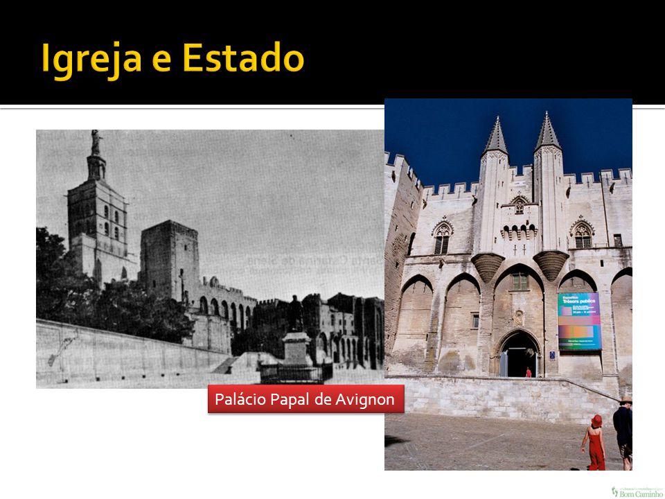 Igreja e Estado Palácio Papal de Avignon