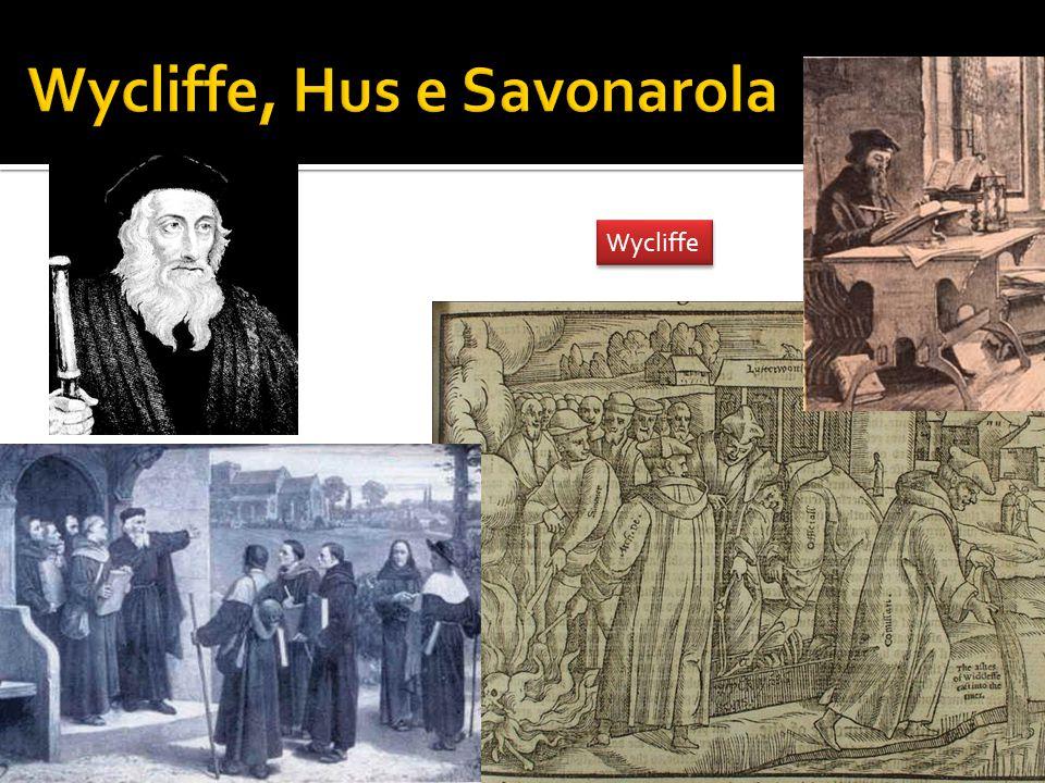 Wycliffe, Hus e Savonarola