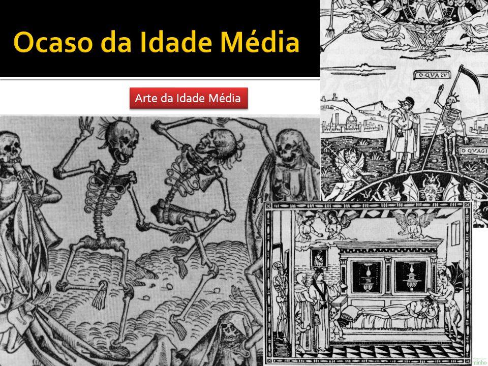 Ocaso da Idade Média Arte da Idade Média