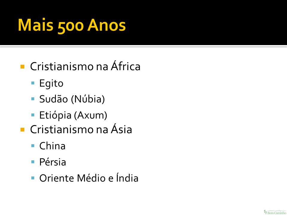 Mais 500 Anos Cristianismo na África Cristianismo na Ásia Egito