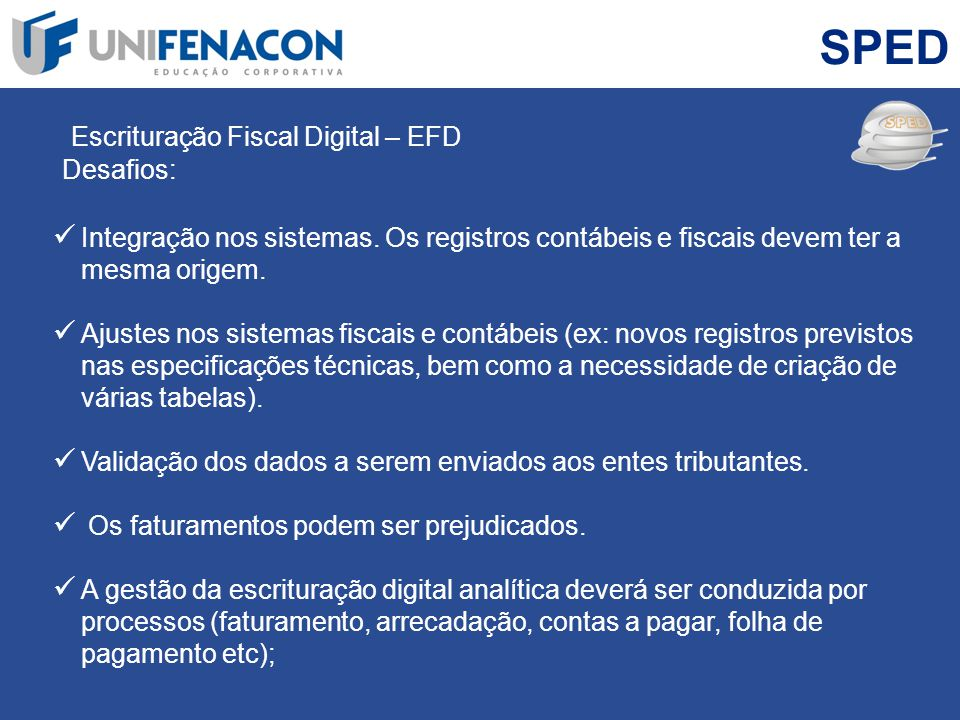 SPED Escrituração Fiscal Digital – EFD Desafios: