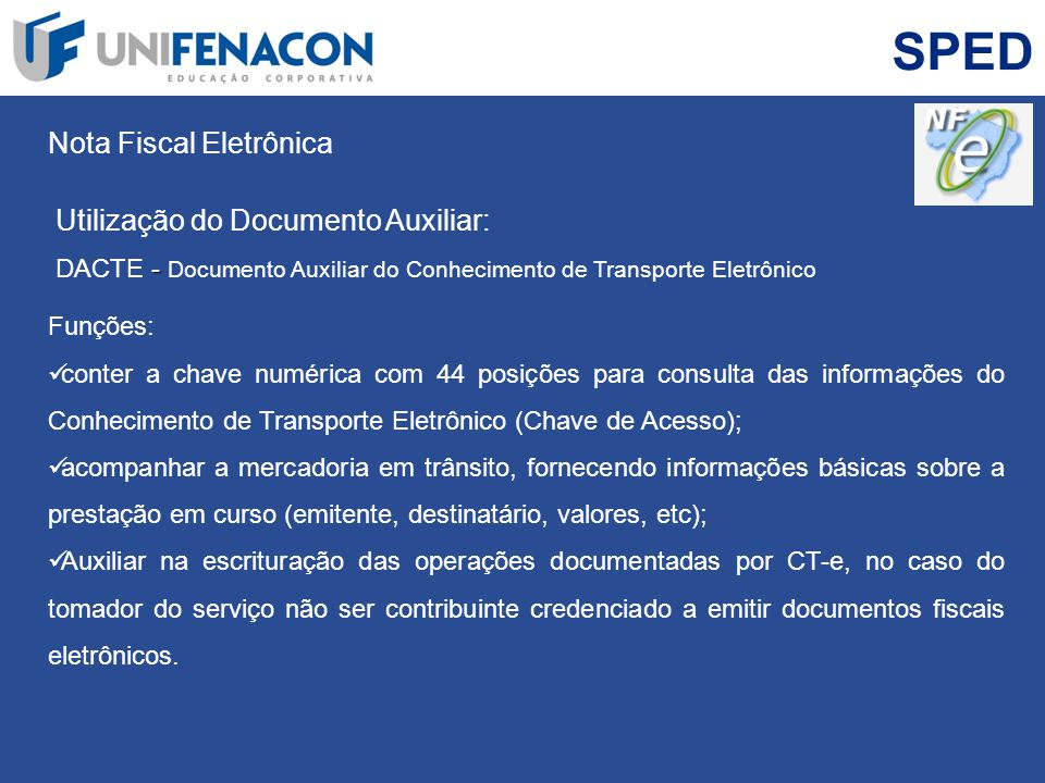 SPED Nota Fiscal Eletrônica Utilização do Documento Auxiliar: