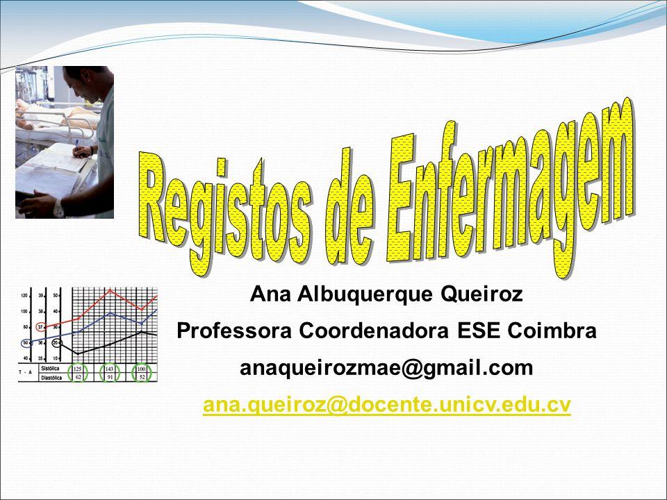Ana Albuquerque Queiroz Professora Coordenadora ESE Coimbra